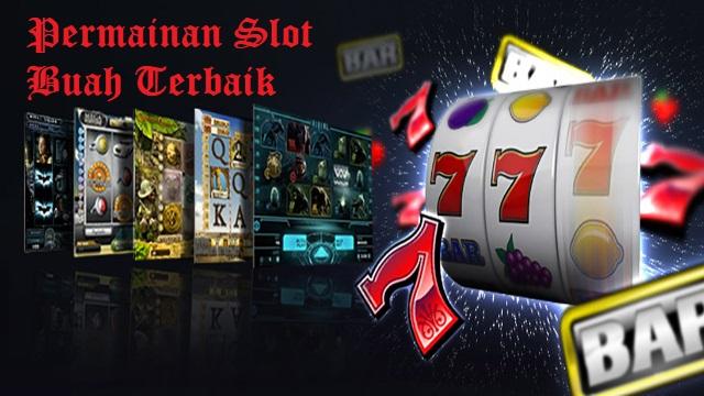 Permainan Slot Buah Terbaik