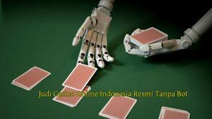 Judi Casino Online Indonesia Resmi Tanpa Bot
