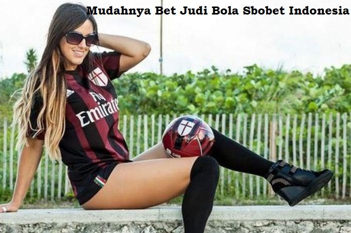 Mudahnya Bet Judi Bola Sbobet Indonesia