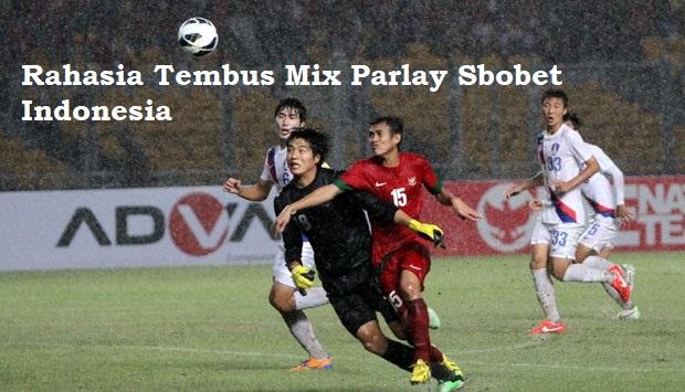 Rahasia Tembus Mix Parlay Sbobet Indonesia