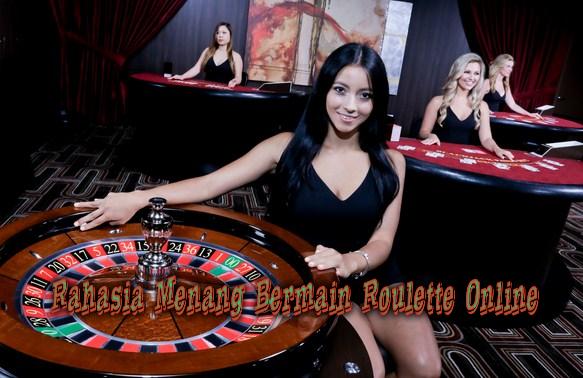 Rahasia Menang Bermain Roulette Online